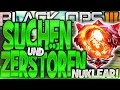 Bo3: ´SUCHEN & ZERSTÖREN` NUKLEAR!! - FAQ INCOMING!?!