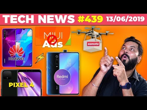 Mi 9T & K20 Asia Launch, Zomato Food Delivering Drones, MIUI Ads Gone, Huawei Nova 5,Pixel 4-TTN#439