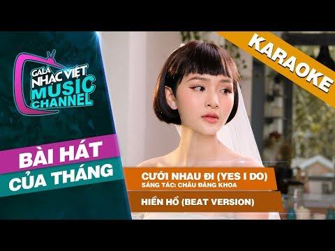 Cưới Nhau Đi (Yes I Do) - Hiền Hồ (Beat Version)   Gala Nhạc Việt Bài Hát Của Tháng - Thời lượng: 4 phút và 36 giây.