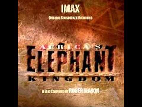 Africa´s Elephant Kingdom. Musica: Roger Mason