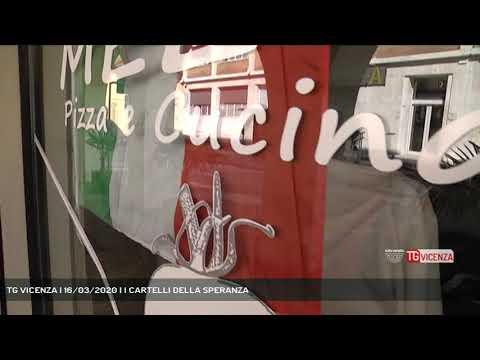 TG VICENZA | 16/03/2020 | I CARTELLI DELLA SPERANZA