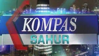 Video KOMPAS Sahur   27 Mei 2019 MP3, 3GP, MP4, WEBM, AVI, FLV Mei 2019