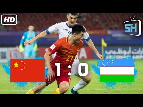 China vs Uzbekistan World Cup Qualifiers 1-0 All Goals and Highlights August 31,2017