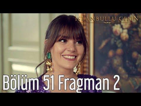 İstanbullu Gelin 51. Bölüm 2. Fragmanı