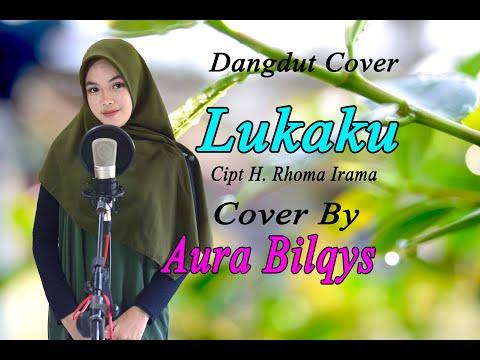 LUKAKU (Rita Sugiarto) - Aura Bilqys (Dangdut Cover)