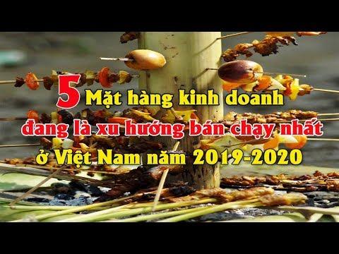 5 Mặt hàng kinh doanh đang là xu hướng bán chạy nhất ở Việt Nam 2019 -2020 | Tài chính kinh doanh