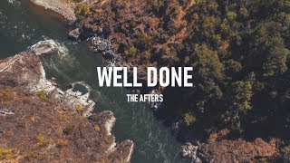 Video The Afters - Well Done (Lyric Video) MP3, 3GP, MP4, WEBM, AVI, FLV Mei 2019
