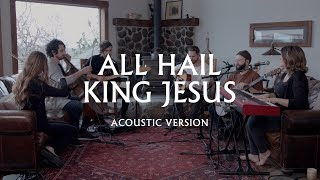 Download Lagu All Hail King Jesus (Acoustic) - Jeremy Riddle | MORE Mp3