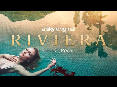 What Happened in Riviera Series 1?