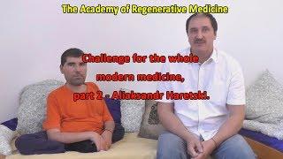 Challenge For The Whole Modern Medicine. Part 2. Aliaksandr Haretski.