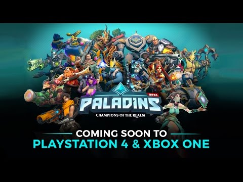 Paladins — Coming Soon to PlayStation 4 & Xbox One