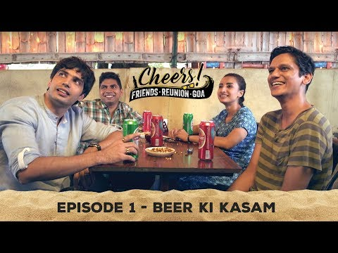 Cheers - Friends. Reunion. Goa | Web Series | Episode 1- Beer Ki Kasam | Cheers!