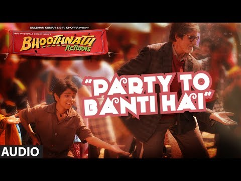 Bhoothnath Returns Party Toh Banti Hai Full Song (Audio) | Amitabh Bachchan, Parth Bhalerao Bhoothnath Returns Party Toh Banti Hai Full Song (Audio) | Amitabh Bachchan, Parth Bhalerao