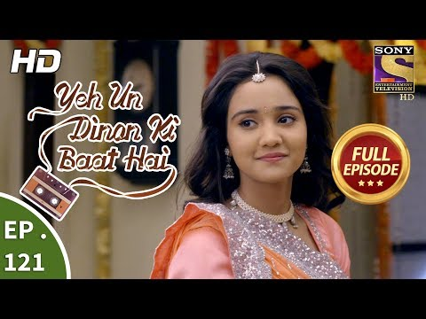 Yeh Un Dinon Ki Baat Hai - Ep 121 - Full Episode - 20th February, 2018