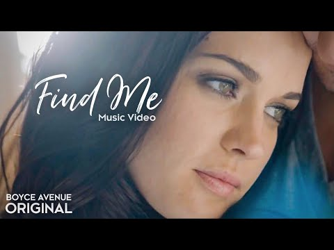 Boyce Avenue – Find Me (Official Music Video) on iTunes & Spotify