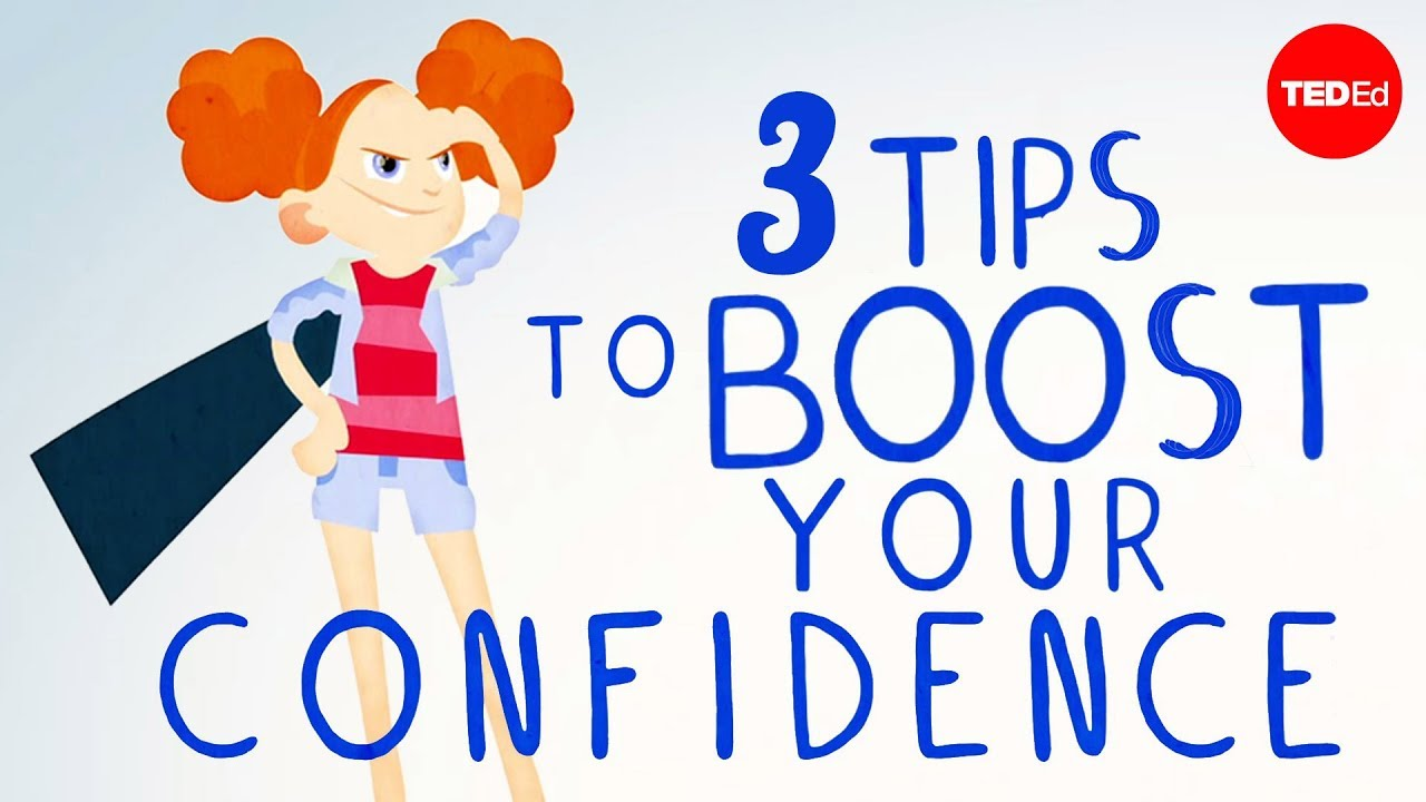 3 tips to boost your confidence (TED-Ed)