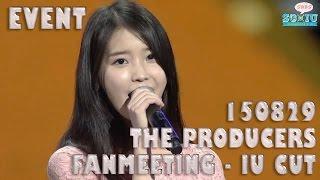 Video [Eng Sub][SG♥IU] 150829 The Producers 프로듀사 Fanmeeting - IU 아이유 cut MP3, 3GP, MP4, WEBM, AVI, FLV April 2018