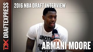 Armani Moore - 2016 NBA Pre-Draft Interview - DraftExpress by DraftExpress