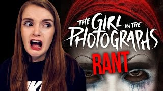 RANT! The Girl in the Photographs (2015) with SPOILERS