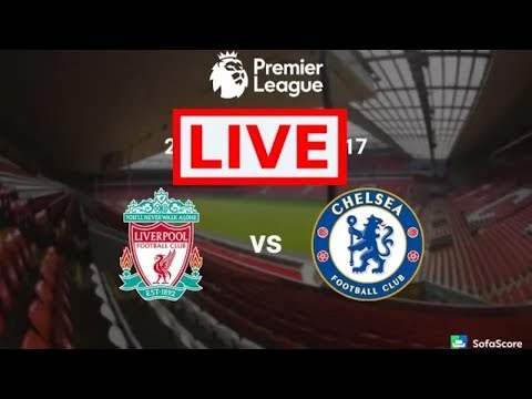 Live Streaming Liverpool Vs Chelsea