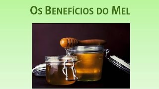 Os Benefícios do Mel para o corpo humano