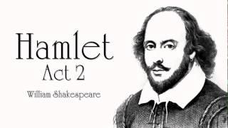 Shakespeare | Hamlet Act 2 Audiobook (Dramatic Reading)