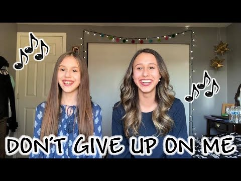 Don't Give Up On Me - Andy Grammer (Five Feet Apart) Cover By Presley Noelle & Brooklyn Noelle