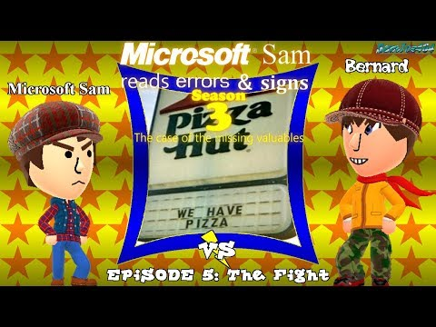 Microsoft Sam reads errors and signs (S3E5): The Fight