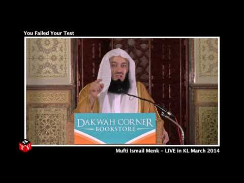 You Failed Your Test - Mufti Ismail Menk