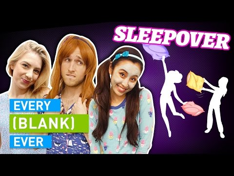 EVERY SLEEPOVER EVER