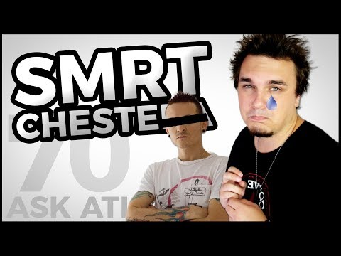 SMRT CHESTERA BENNINGTONA - Ask Ati #70
