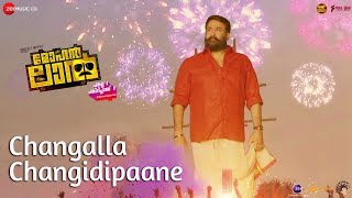 Video Changalla Changidipaane | Fan Anthem | Mohanlal | Manju Warrier & Indrajith Sukumaran | Sajid Yahiya MP3, 3GP, MP4, WEBM, AVI, FLV April 2018
