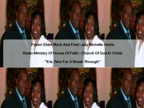 michelle harris - Radio Ministry Of The House Of Faith Church Of God In Christ with Pastor Elder Mack And First Lady Michelle Harris on http://www.wcgl1360.com/