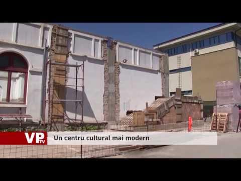 Un centru cultural mai modern