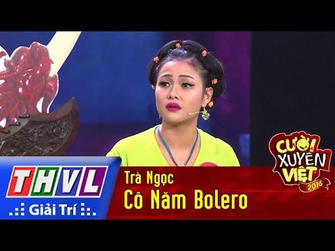 Cười xuyên Việt 2016 Tập 9 - Cô Năm Bolero - Trà Ngọc