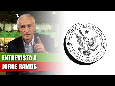 ENTREVISTA A JORGE RAMOS – EL PULSO DE LA REPÚBLICA