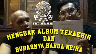 Video Menguak Album Terakhir dan Bubarnya Banda Neira | Naik Setengah Oktan ft. Iankanlah eps Banda Neira MP3, 3GP, MP4, WEBM, AVI, FLV November 2017