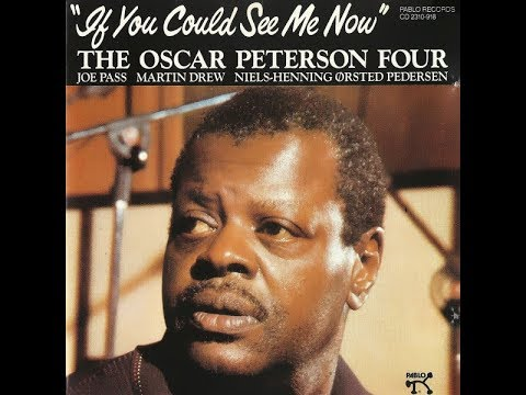 The Oscar Peterson Four – If You Could See Me Now (Full Album)
