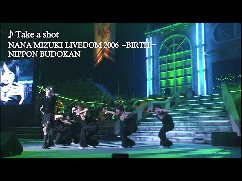 水樹奈々「Take a shot」(NANA MIZUKI LIVEDOM 2006 -BIRTH-)