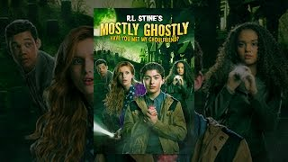 Nonton R L  Stine S Mostly Ghostly  Have You Met My Ghoulfriend  Film Subtitle Indonesia Streaming Movie Download