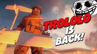 BF4 - TROLOLO IS BACK!