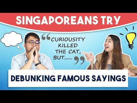 Singaporeans Try: Debunking Famous Sayings