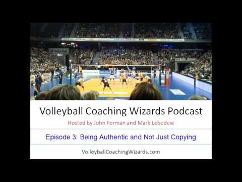Volleyball Coaching Wizards Podcast Episode 3 - Being Authentic and Not Just Copying