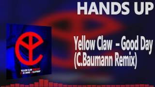 Yellow Claw feat. DJ Snake & Elliphant - Good Day (C.Baumann Remix) ►Follow Christopher Baumann:PromoDJ: https://promodj.com/Kostya.SlavinskiySoundcloud: https://soundcloud.com/christopher-baumann-646790940Hands Up Music 4everSubscribe and let's keep this best genre allways aliveOur Official Facebook page::►►► https://www.facebook.com/pages/HANDS-UP-MUSIC-DJ/143182195844829►Support our channel & Donate on PayPal:http://bit.ly/2uhkQROTHANK YOU!!! -------------------------To owners or copyright holders:If you dont wanna see your track in my channel, contact me and I will IMMEDIATELY remove the video. Thanks!-------------------------We do not own neither the music nor the remix itself! We just support both, the producer and the Remixer. WE JUST DISTRIBUTE AND HONOR THIS WORK.