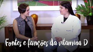 Quais as fontes e funções da vitamina D?