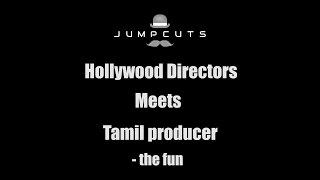 Video Hollywood Directors meets Tamil producer - the fun MP3, 3GP, MP4, WEBM, AVI, FLV November 2017