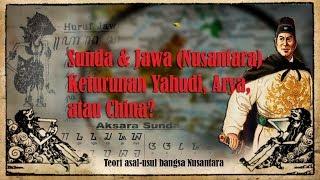 Video Sunda & Jawa (Nusantara) Keturunan Yahudi, Arya, atau China? | Asal-usul Bangsa Nusntara MP3, 3GP, MP4, WEBM, AVI, FLV Agustus 2018