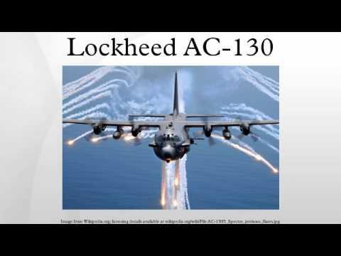 The Lockheed AC-130 gunship is...