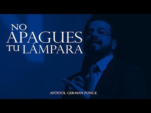 Apóstol German Ponce - No Apagues Tu Lámpara - domingo am,  20 de agosto 2017 (видео)