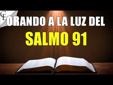 Salmo 91 La oración más poderosa | ORANDO A LA LUZ DE LOS SALMOS